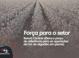 Banco Central altera o preço de referência para as operações de FEE de algodão em pluma